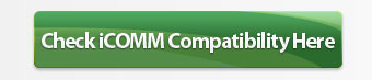 Check iCOMM Compatibility Here